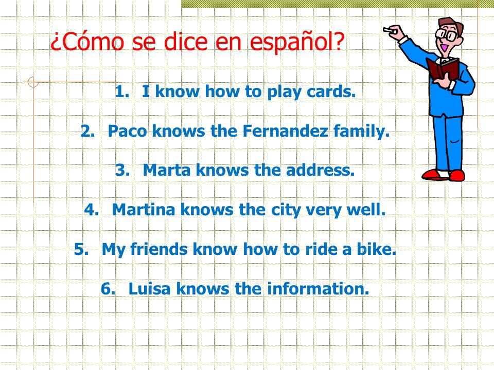 ¿Cómo se dice en español.1.I know how to play cards.