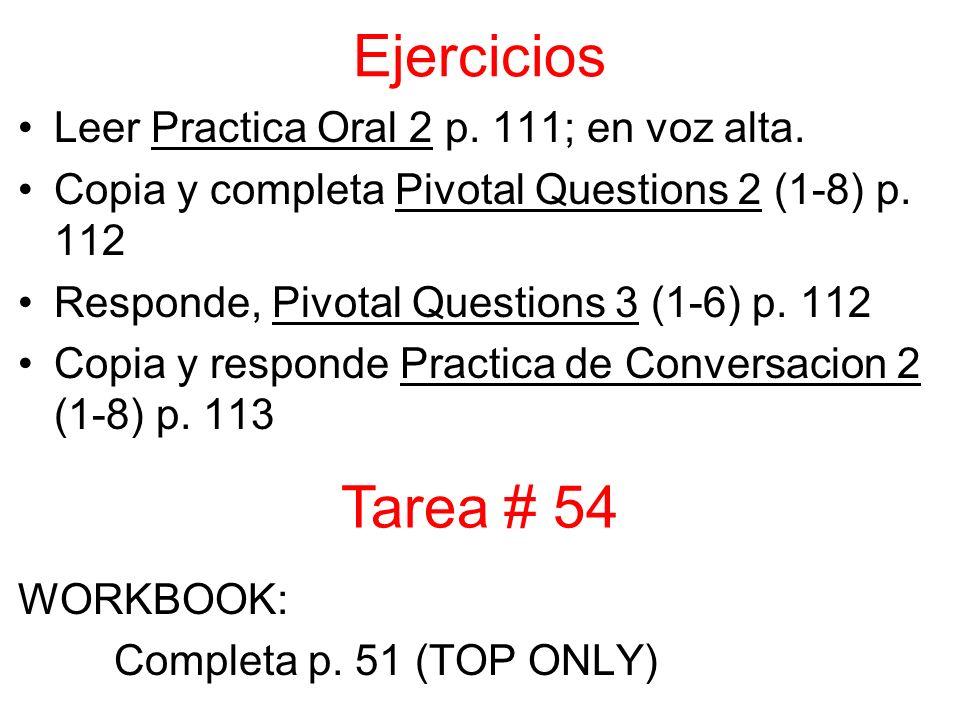 Ejercicios Leer Practica Oral 2 p. 111; en voz alta.