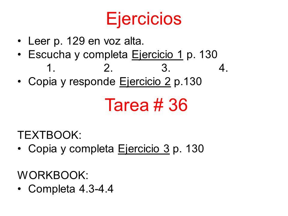 Ejercicios Leer p. 129 en voz alta. Escucha y completa Ejercicio 1 p.