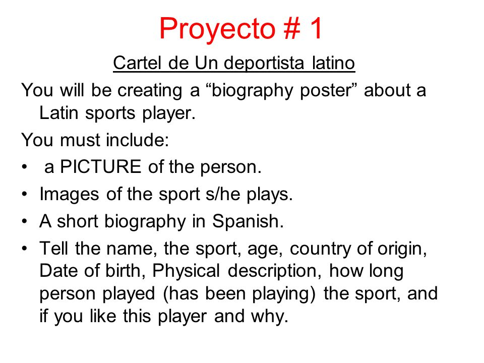 Proyecto # 1 Cartel de Un deportista latino You will be creating a biography poster about a Latin sports player.