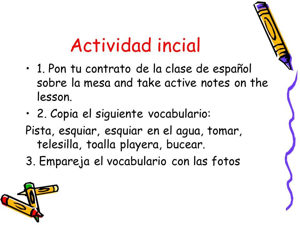 El invierno o el verano Indicate wheter each of the following is associated with el invierno or el verano.