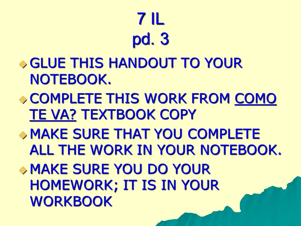 7 IL pd. 3 GLUE THIS HANDOUT TO YOUR NOTEBOOK. GLUE THIS HANDOUT TO YOUR NOTEBOOK.