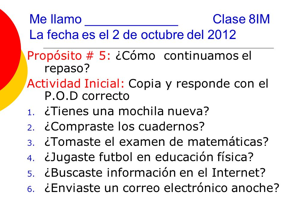Mas practica: Answer the question using the D.O.P Ex.
