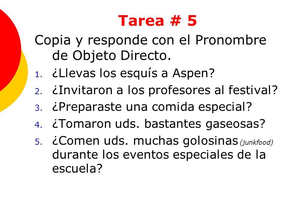 Tarea # 5 Copia y responde con el Pronombre de Objeto Directo.
