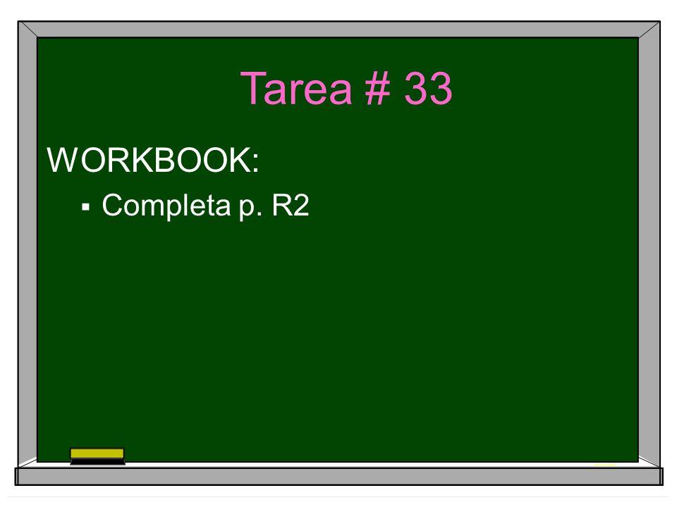 WORKBOOK: Completa p. R2 Tarea # 33