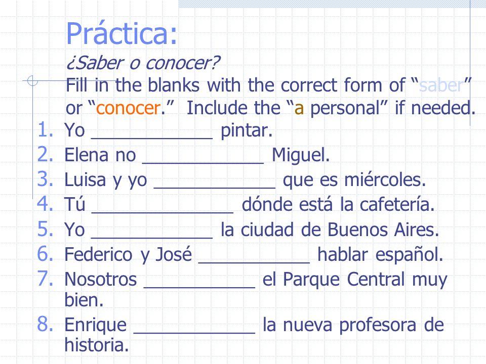 Práctica: Yo ____________a Juan.Somos muy amigos.