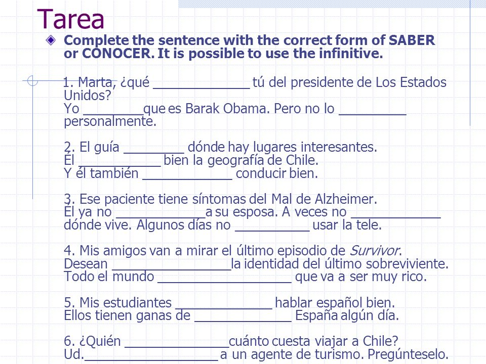 Práctica: ¿Saber o conocer. Fill in the blanks with the correct form of saber or conocer.