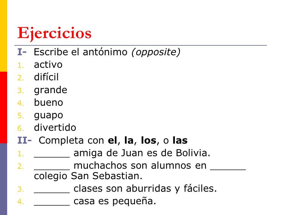 Ejercicios I- Escribe el antónimo (opposite) 1. activo 2.