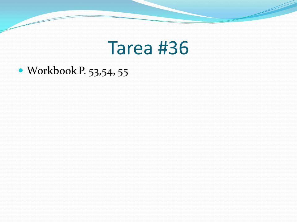 Tarea #36 Workbook P. 53,54, 55
