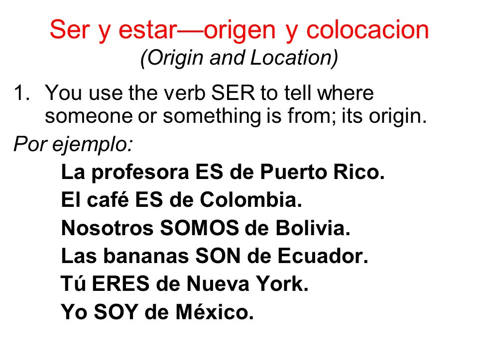 2.You use ESTAR to express where someone or something is located.