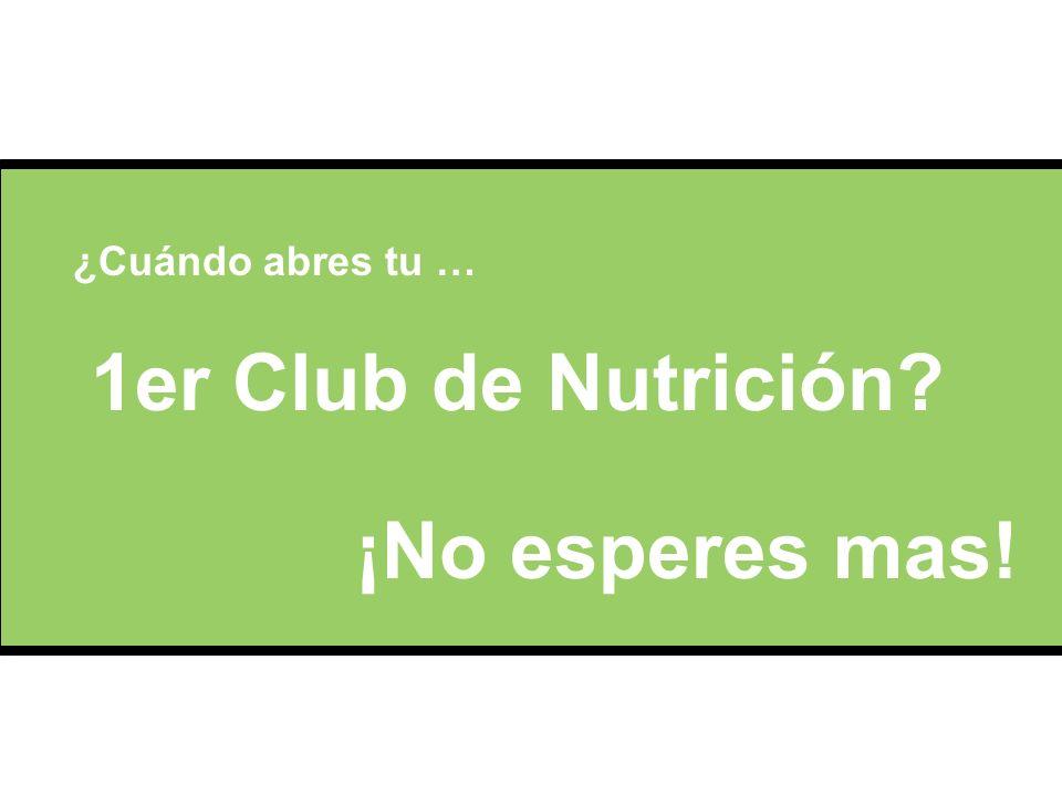 ¿Cuándo abres tu … 1er Club de Nutrición? ¡No esperes mas!