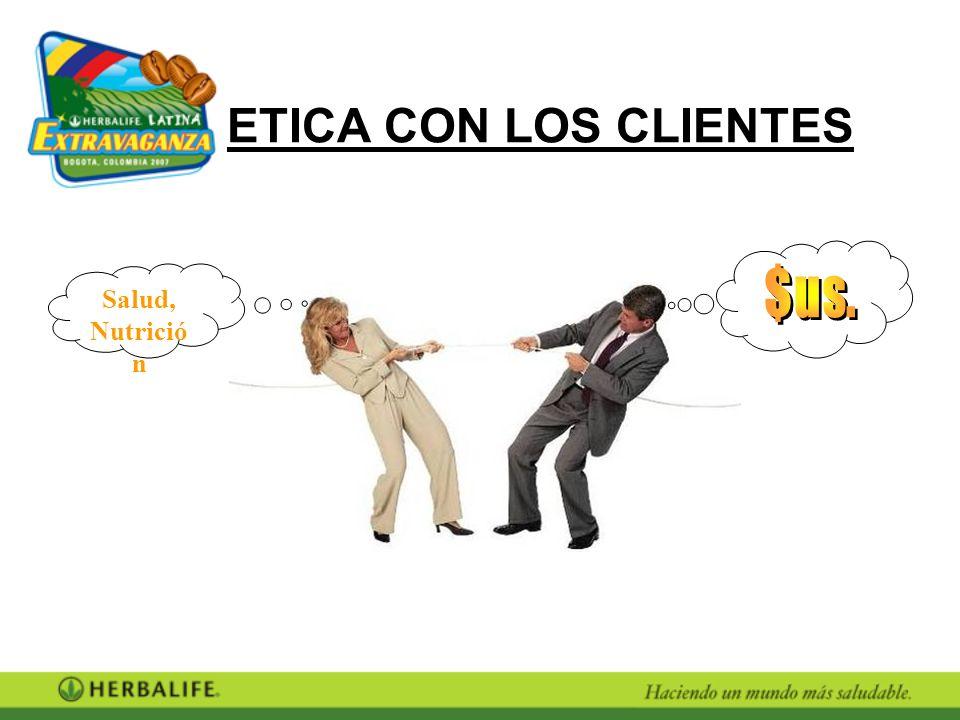 ETICA CON LOS CLIENTES Salud, Nutrició n