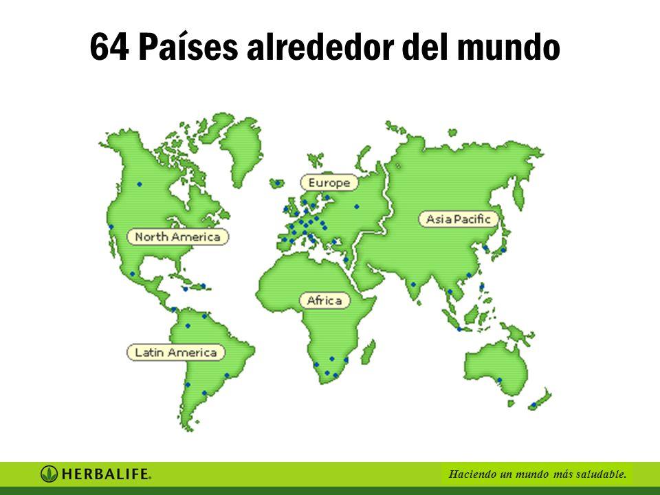 Haciendo un mundo más saludable. 64 Países alrededor del mundo