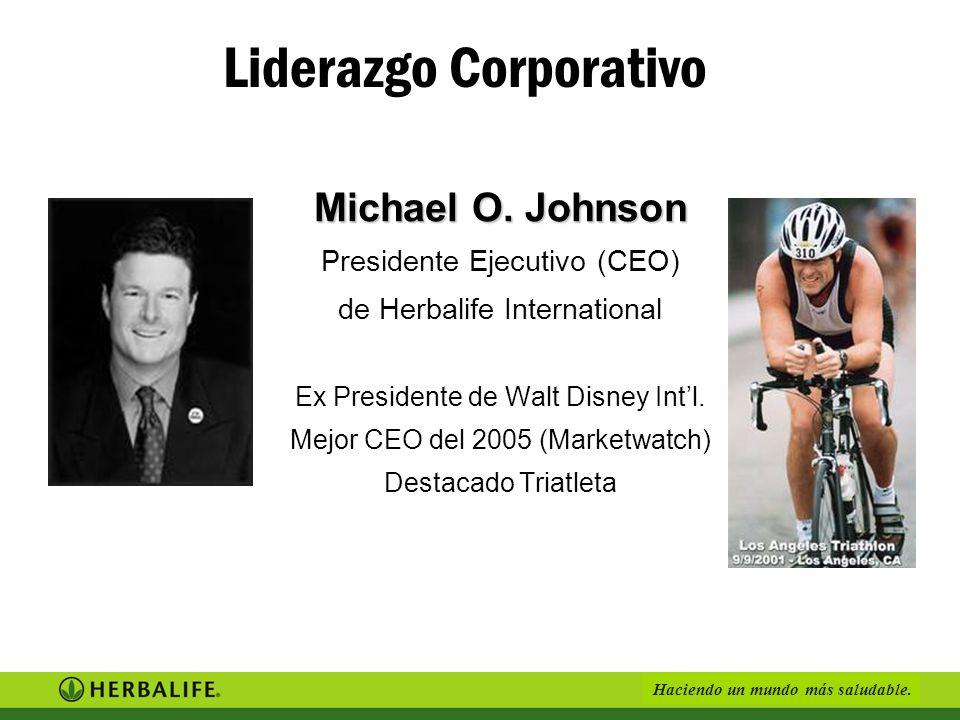 Haciendo un mundo más saludable. Liderazgo Corporativo Michael O. Johnson Presidente Ejecutivo (CEO) de Herbalife International Ex Presidente de Walt