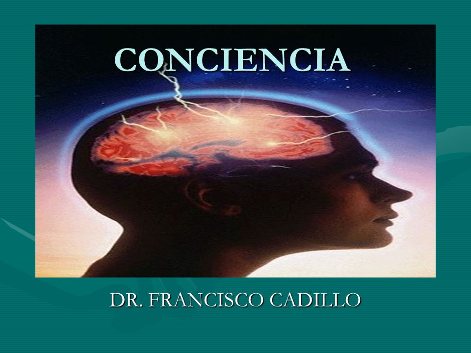 CONCIENCIA DR. FRANCISCO CADILLO