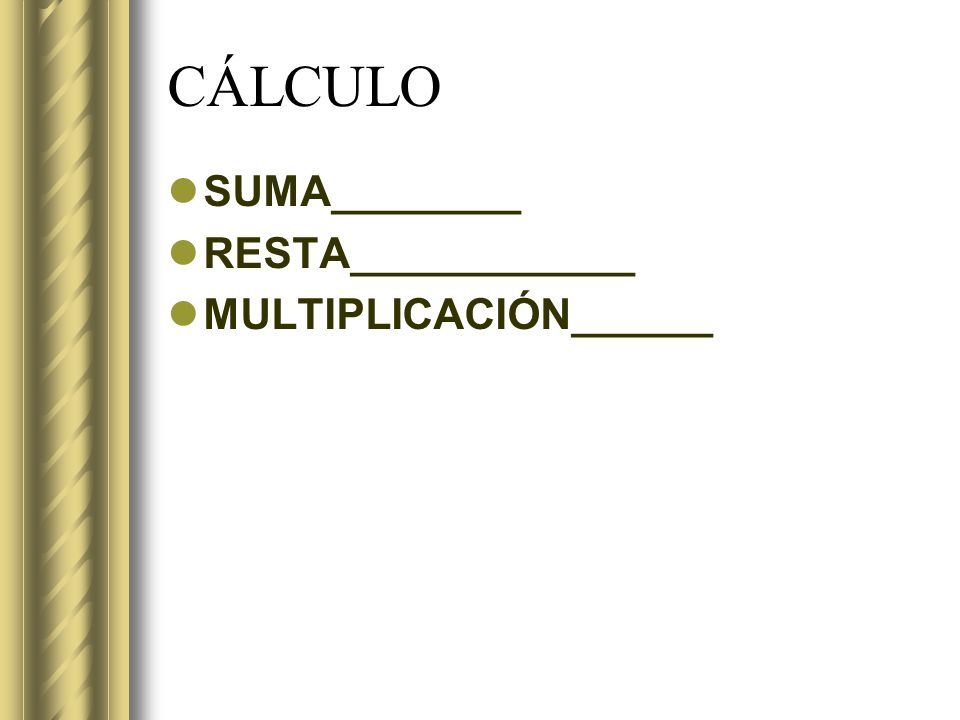 CÁLCULO SUMA________ RESTA____________ MULTIPLICACIÓN______