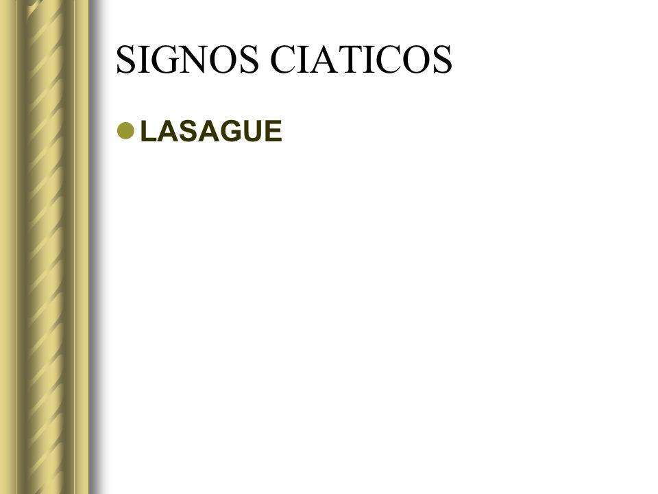 SIGNOS CIATICOS LASAGUE