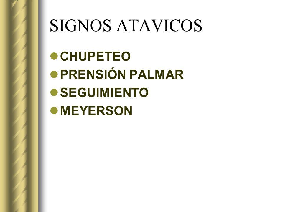 SIGNOS ATAVICOS CHUPETEO PRENSIÓN PALMAR SEGUIMIENTO MEYERSON