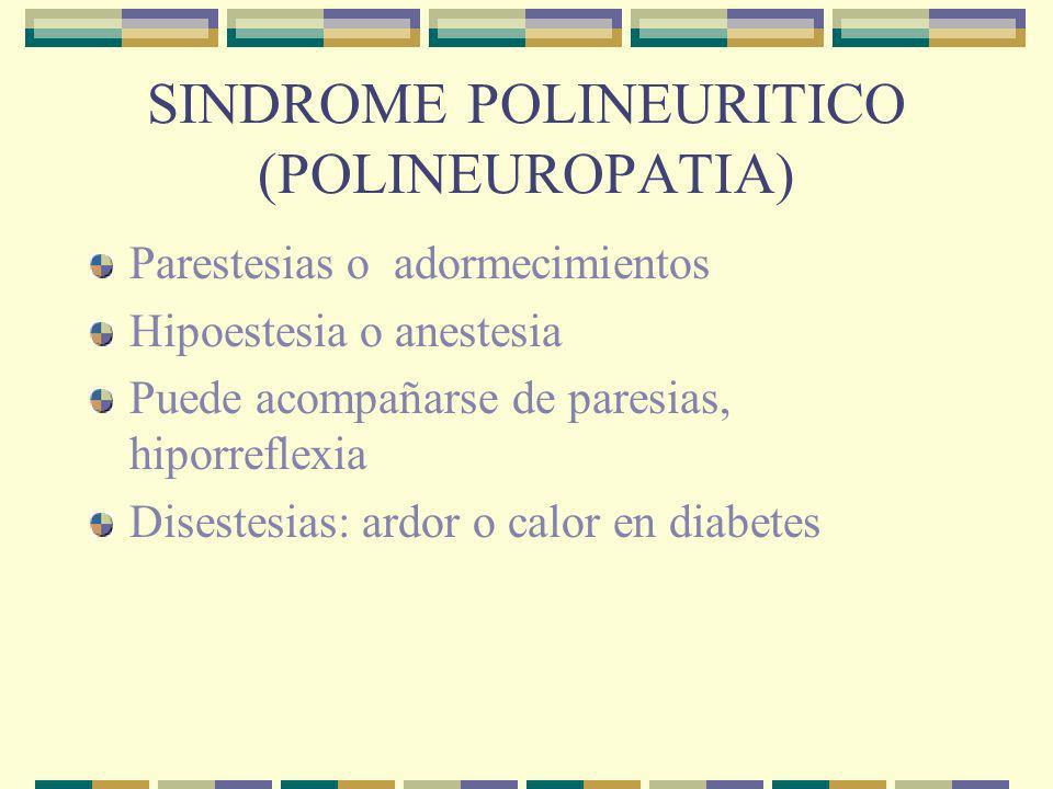POLINEUROPATIA déficit sensorial alcanza la parte superior de la espinilla disestesias puntas de los dedos de las manos.