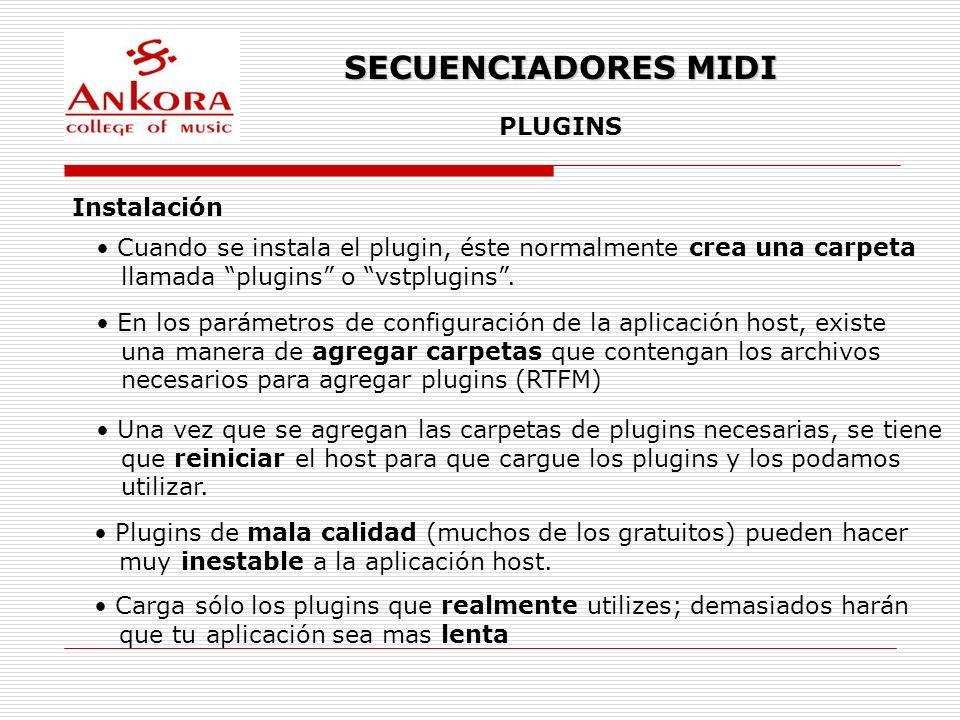 SECUENCIADORES MIDI PLUGINS Instalación Cuando se instala el plugin, éste normalmente crea una carpeta llamada plugins o vstplugins. En los parámetros
