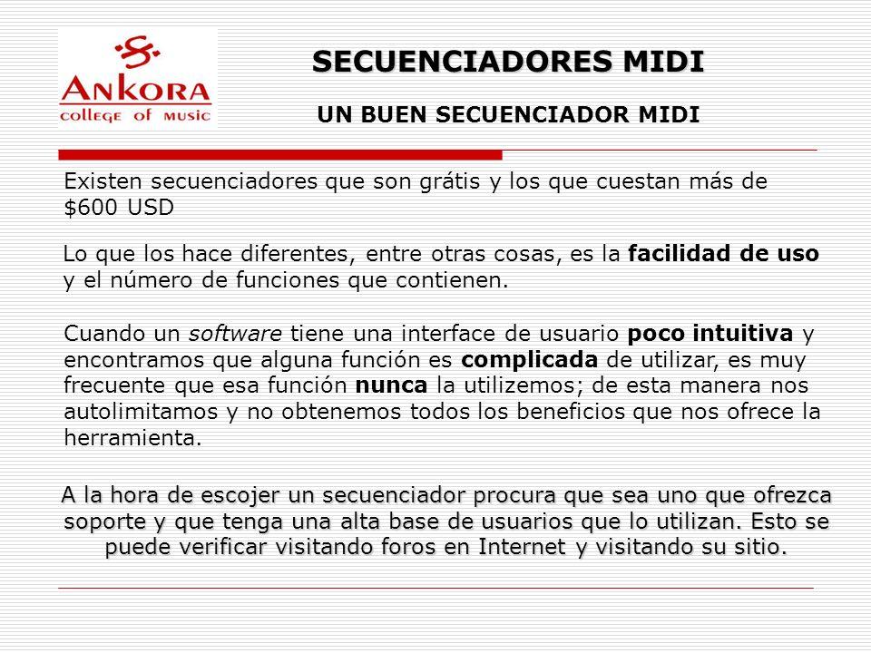 SECUENCIADORES MIDI UN BUEN SECUENCIADOR MIDI Existen secuenciadores que son grátis y los que cuestan más de $600 USD Lo que los hace diferentes, entr