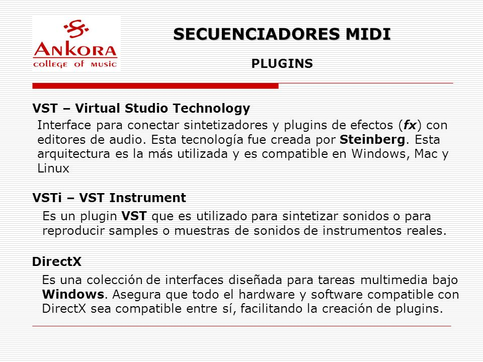 SECUENCIADORES MIDI PLUGINS VST – Virtual Studio Technology Interface para conectar sintetizadores y plugins de efectos (fx) con editores de audio. Es