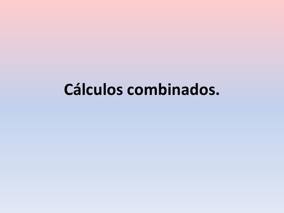 Cálculos combinados.