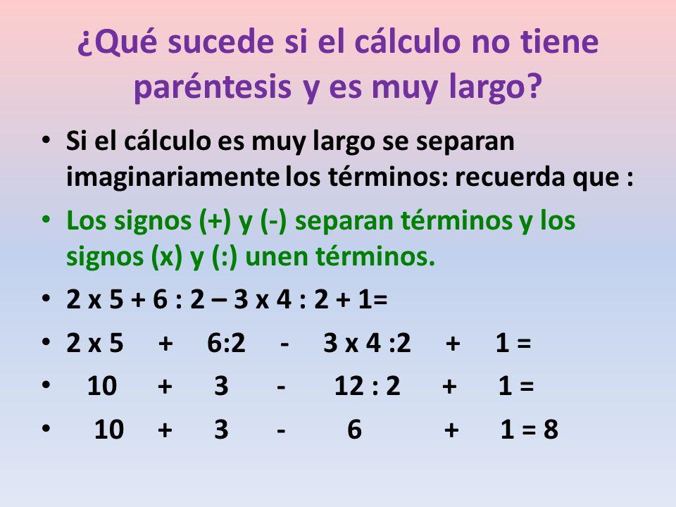¿Qué sucede si el cálculo no tiene paréntesis y es muy largo.