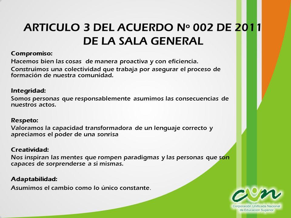 ARTICULO 3 DEL ACUERDO Nº 002 DE 2011 DE LA SALA GENERAL Compromiso: Hacemos bien las cosas de manera proactiva y con eficiencia.