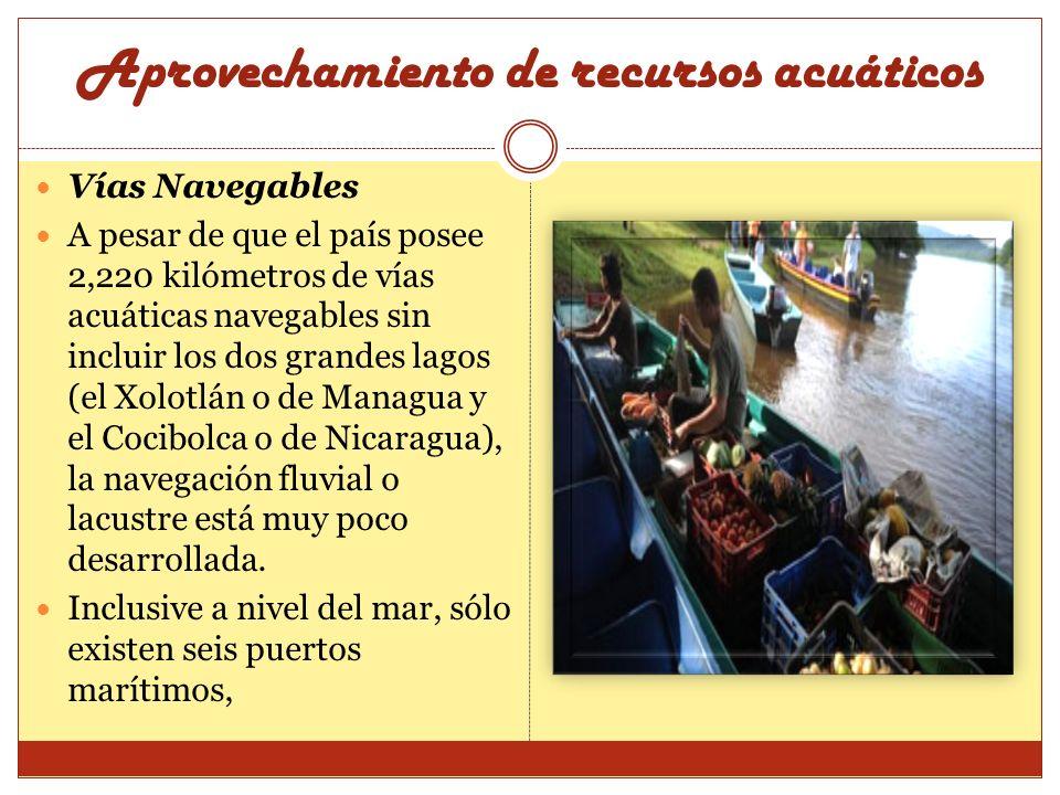 Vías Navegables A pesar de que el país posee 2,220 kilómetros de vías acuáticas navegables sin incluir los dos grandes lagos (el Xolotlán o de Managua