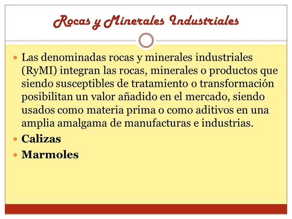 Rocas y Minerales Industriales Las denominadas rocas y minerales industriales (RyMI) integran las rocas, minerales o productos que siendo susceptibles