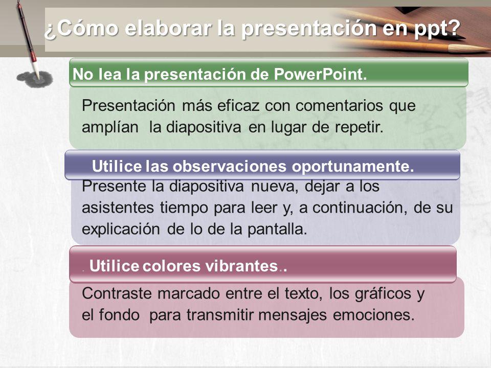 No lea la presentación de PowerPoint. Utilice las observaciones oportunamente.. Utilice colores vibrantes.. Presentación más eficaz con comentarios qu