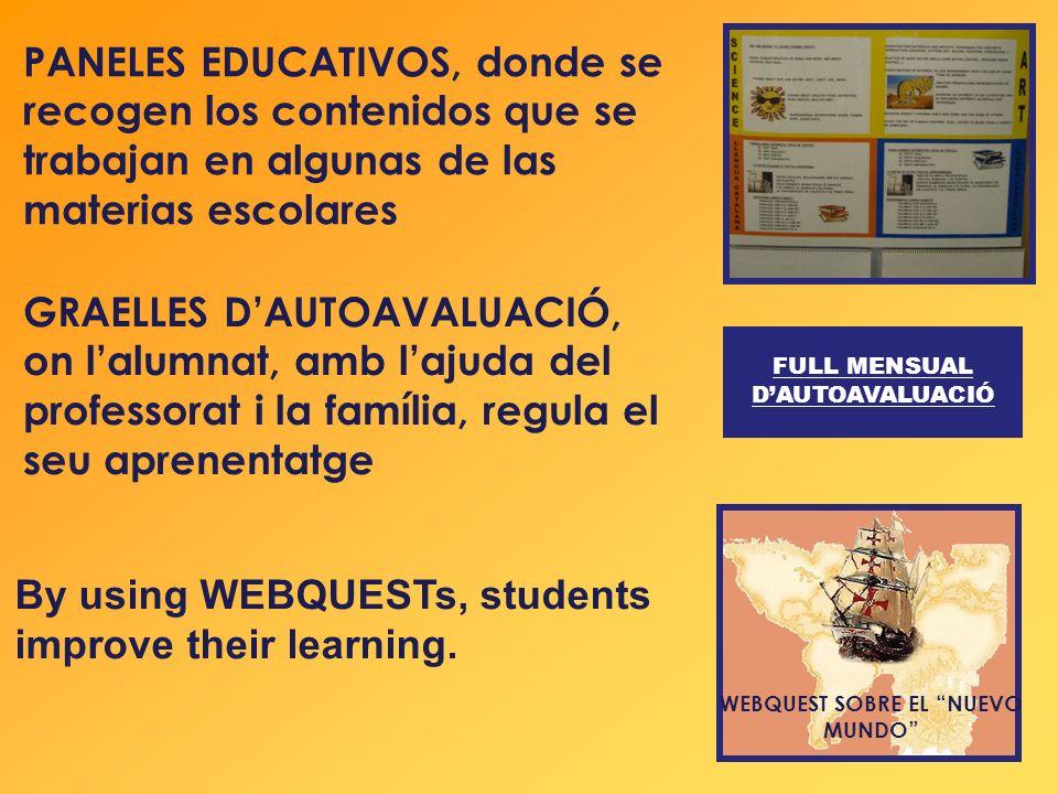 PANELES EDUCATIVOS, donde se recogen los contenidos que se trabajan en algunas de las materias escolares By using WEBQUESTs, students improve their le