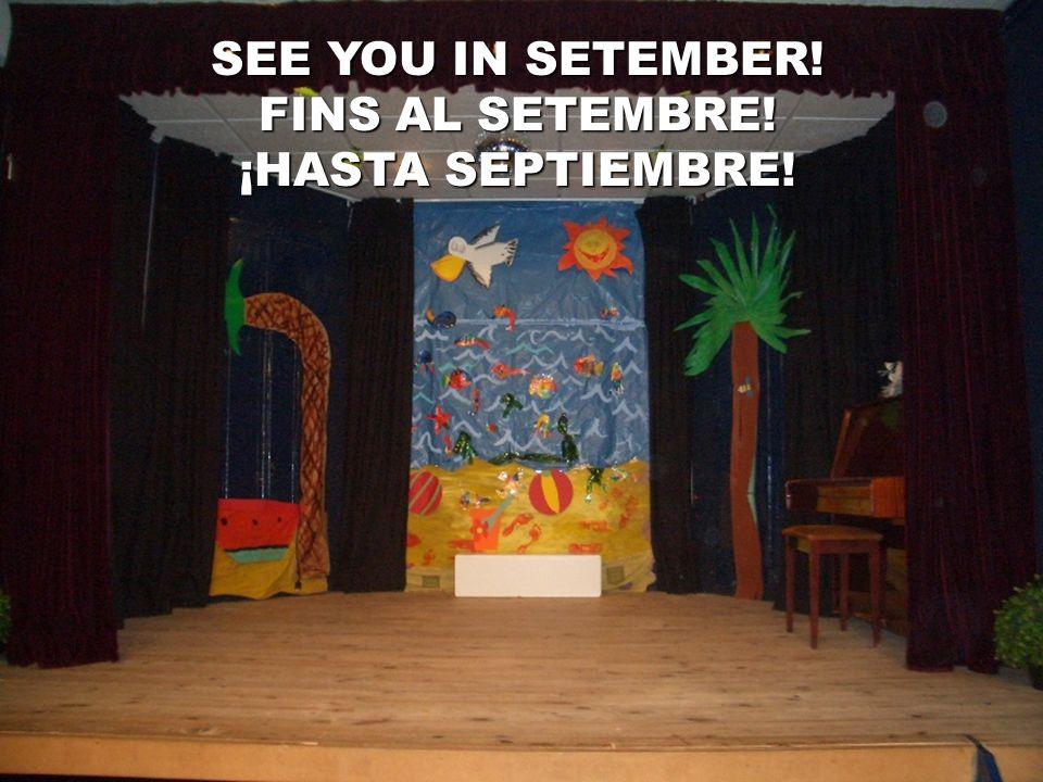 SEE YOU IN SETEMBER! FINS AL SETEMBRE! ¡HASTA SEPTIEMBRE!