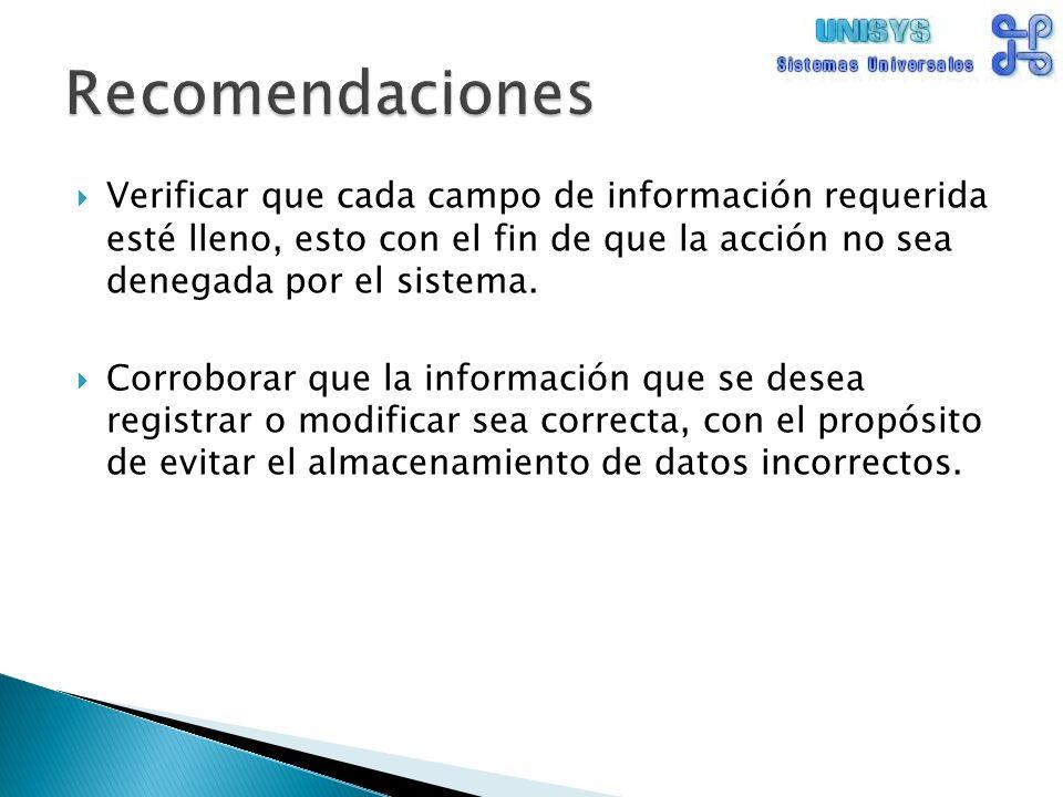 Verificar que cada campo de información requerida esté lleno, esto con el fin de que la acción no sea denegada por el sistema.