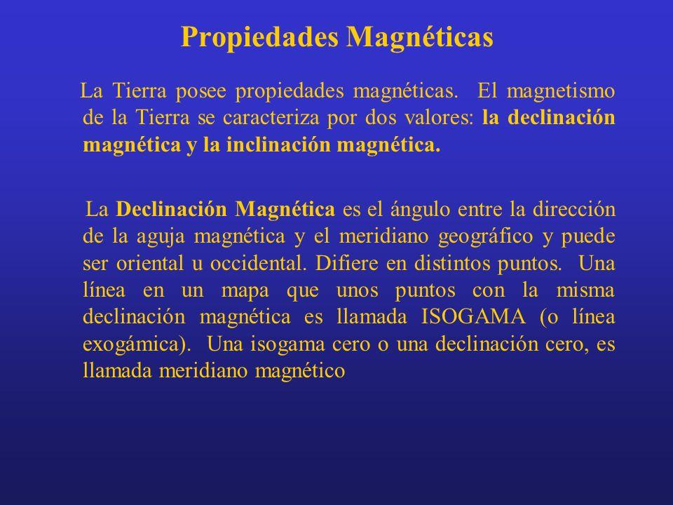Propiedades Magnéticas La Tierra posee propiedades magnéticas. El magnetismo de la Tierra se caracteriza por dos valores: la declinación magnética y l