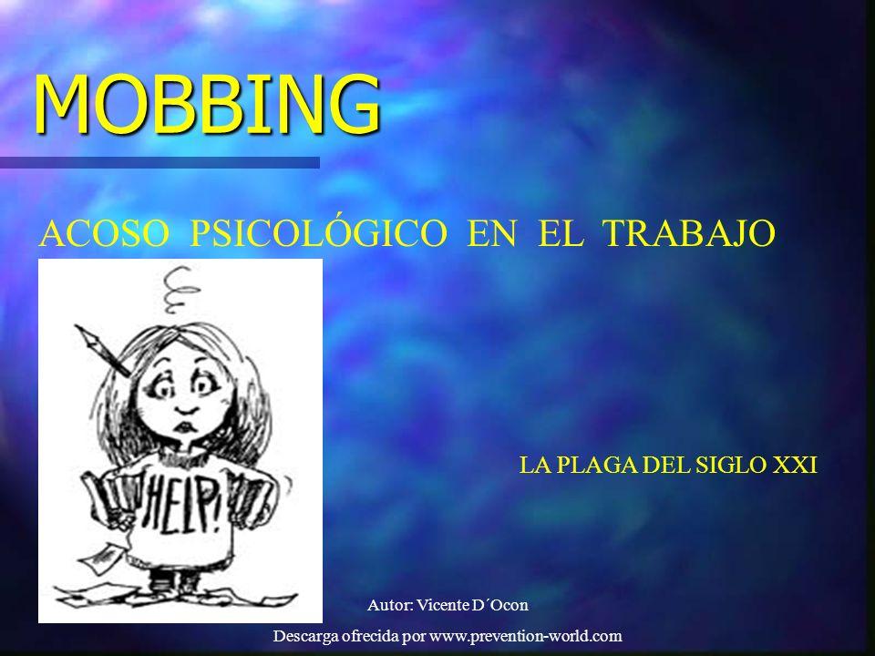 Autor: Vicente D´Ocon Descarga ofrecida por www.prevention-world.com DIAGNÓSTICO Podemos hablar de acoso psicológico cuando : * El hostigamiento se produce de forma continuada.