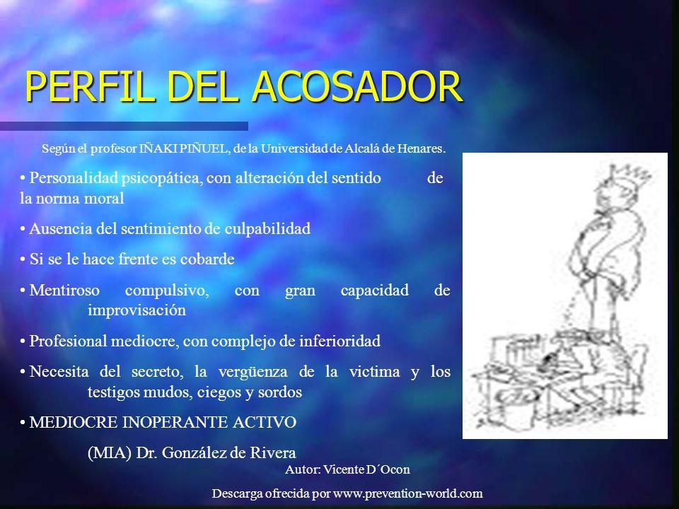 Autor: Vicente D´Ocon Descarga ofrecida por www.prevention-world.com PERFIL DEL ACOSADOR Según el profesor IÑAKI PIÑUEL, de la Universidad de Alcalá d