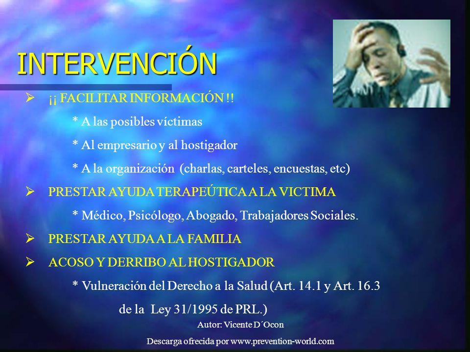 Autor: Vicente D´Ocon Descarga ofrecida por www.prevention-world.com INTERVENCIÓN ¡¡ FACILITAR INFORMACIÓN !! * A las posibles víctimas * Al empresari