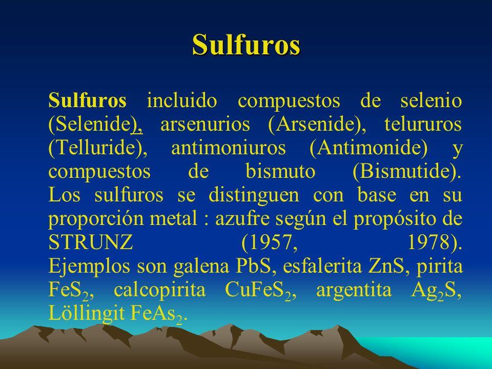 Sulfuros Sulfuros incluido compuestos de selenio (Selenide), arsenurios (Arsenide), telururos (Telluride), antimoniuros (Antimonide) y compuestos de b