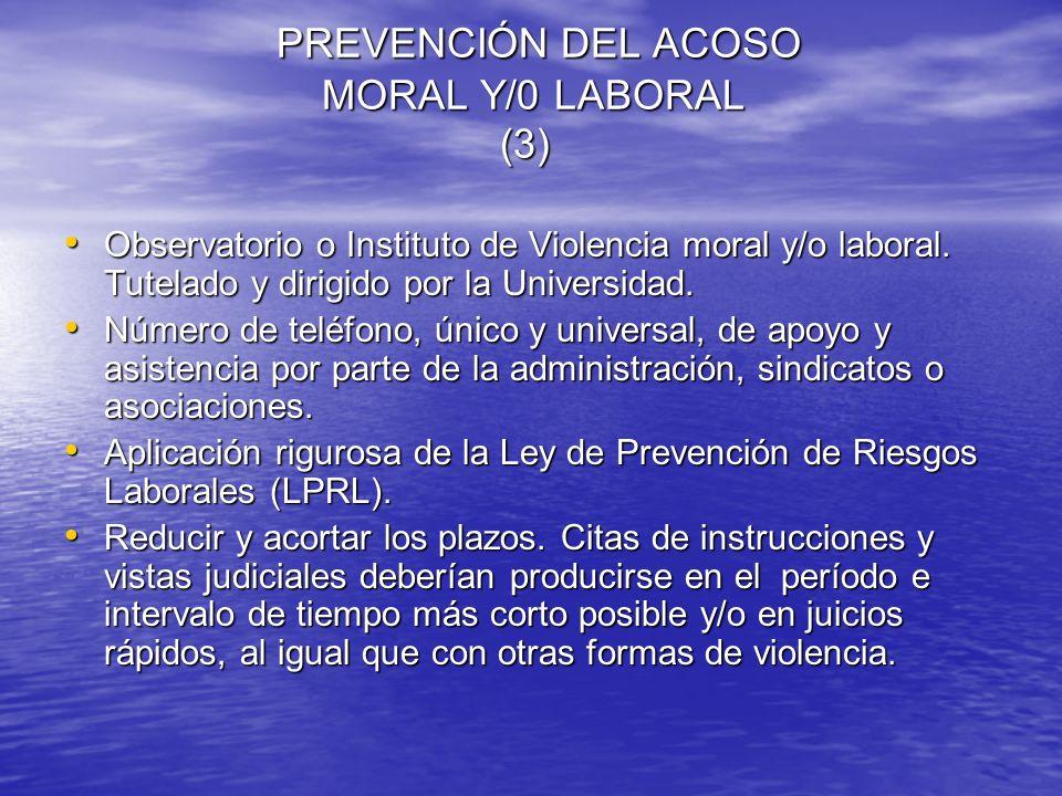 PREVENCIÓN DEL ACOSO MORAL Y/0 LABORAL (3) PREVENCIÓN DEL ACOSO MORAL Y/0 LABORAL (3) Observatorio o Instituto de Violencia moral y/o laboral. Tutelad