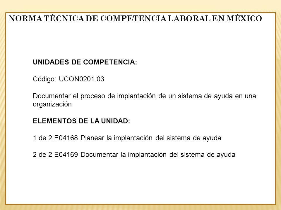 UNIDADES DE COMPETENCIA: Código: UCON0201.03 Documentar el proceso de implantación de un sistema de ayuda en una organización ELEMENTOS DE LA UNIDAD: