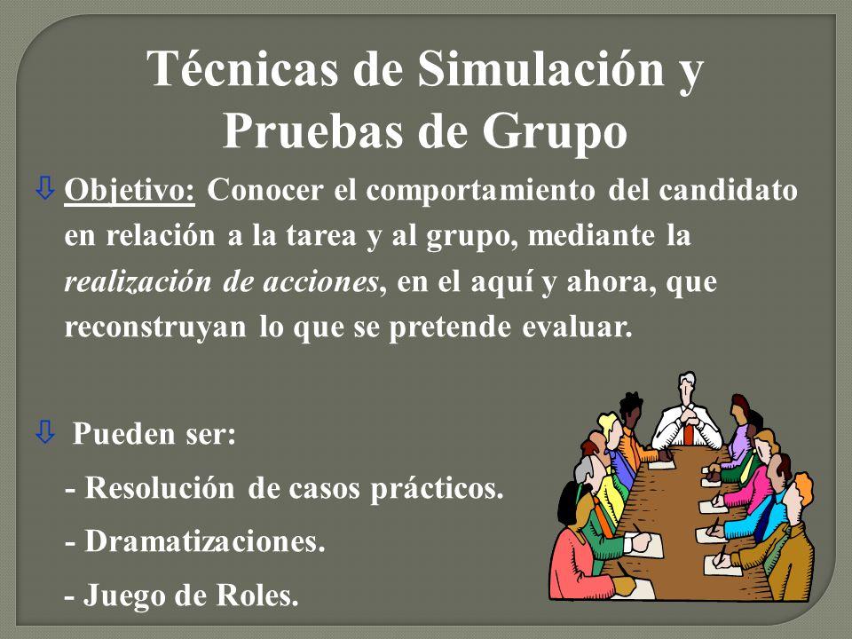 òObjetivo: Conocer el comportamiento del candidato en relación a la tarea y al grupo, mediante la realización de acciones, en el aquí y ahora, que rec