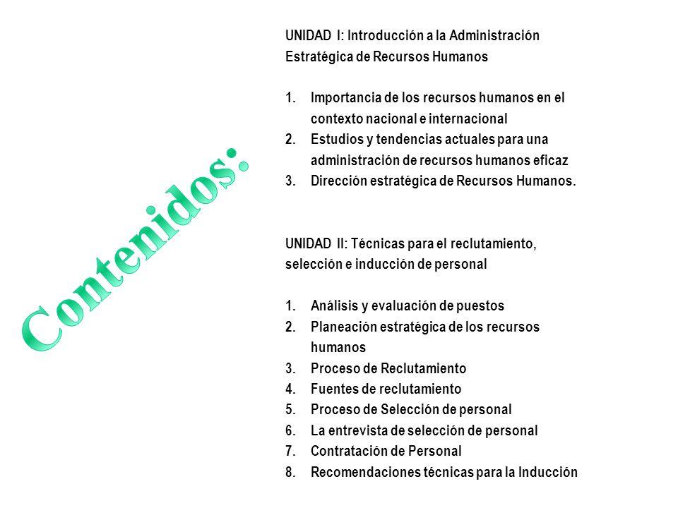 UNIDAD I: Introducción a la Administración Estratégica de Recursos Humanos 1.Importancia de los recursos humanos en el contexto nacional e internacion