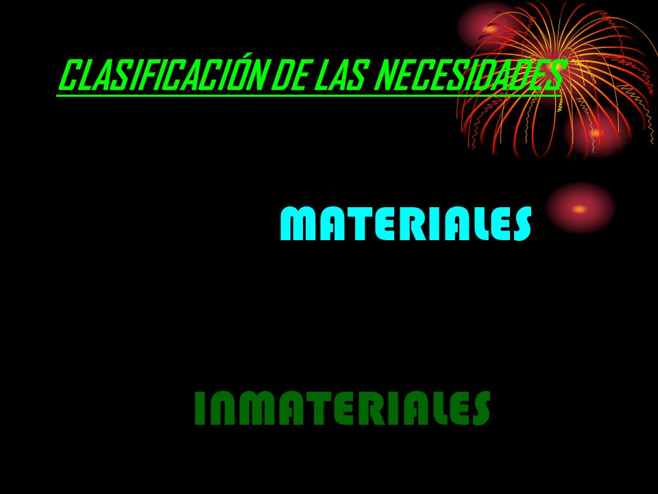 CLASIFICACIÓN DE LAS NECESIDADES MATERIALES INMATERIALES