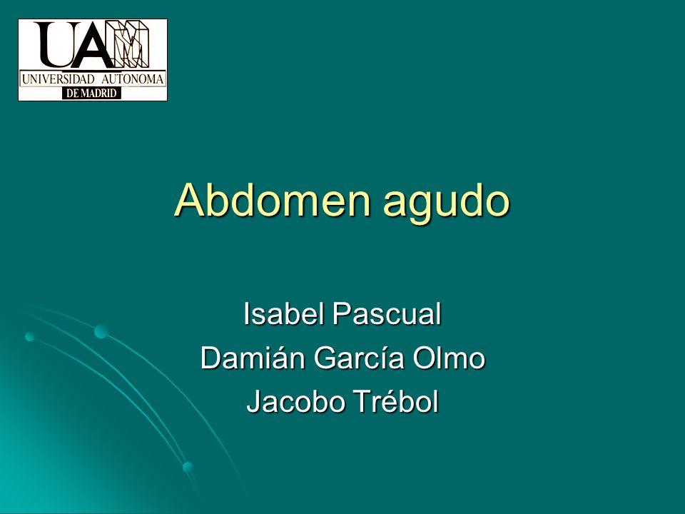 Abdomen agudo Isabel Pascual Damián García Olmo Jacobo Trébol