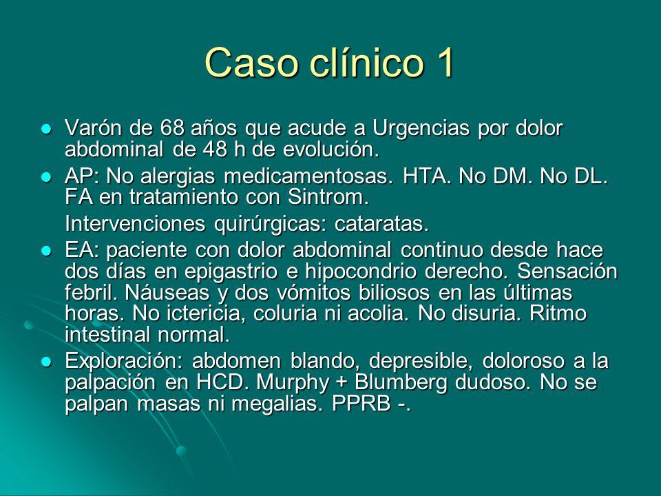 Caso clínico 1 Varón de 68 años que acude a Urgencias por dolor abdominal de 48 h de evolución.