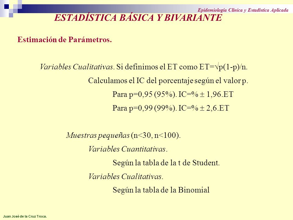 Estimación de Parámetros. Variables Cualitativas. Si definimos el ET como ET= p(1-p)/n. Calculamos el IC del porcentaje según el valor p. Para p=0,95