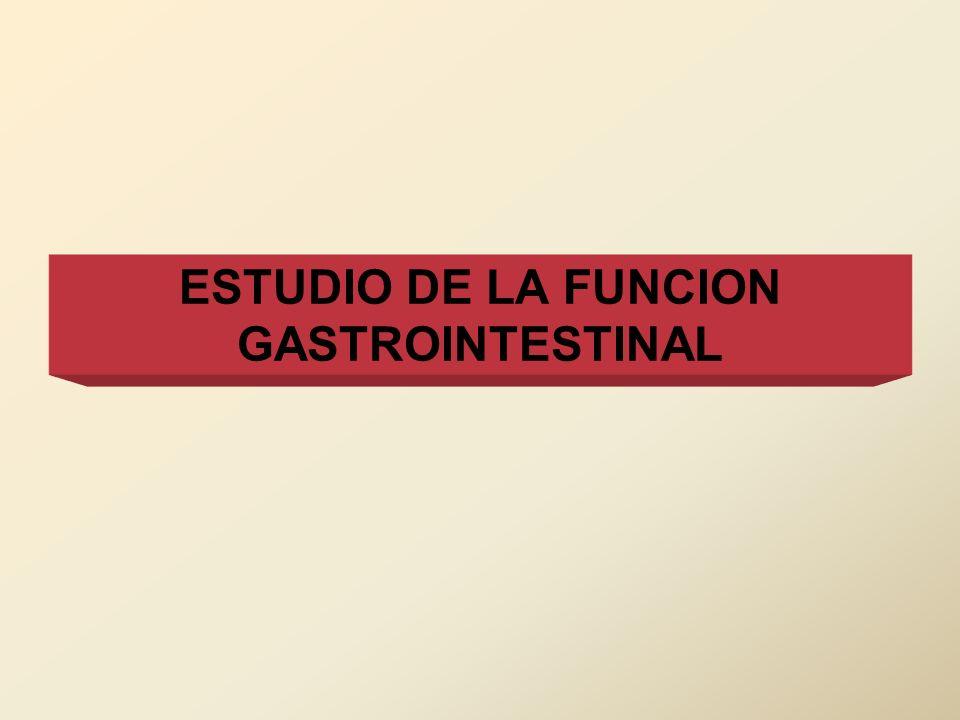 ESTUDIO DE LA FUNCION GASTROINTESTINAL