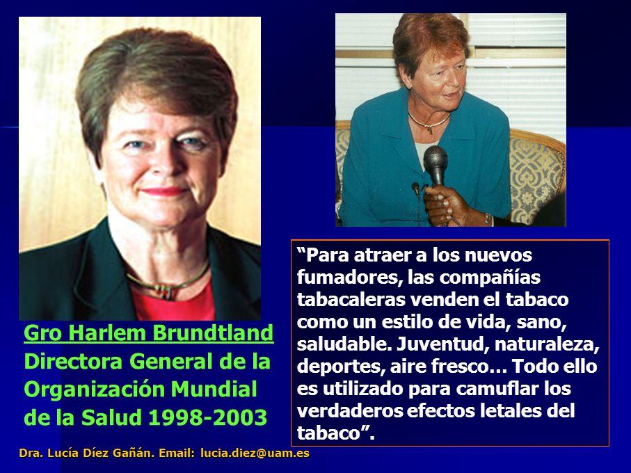 26 Gro Harlem Brundtland Directora General de la Organización Mundial de la Salud 1998-2003 El Tabaquismo es una enfermedad que se transmite por la publicidad y el marketing Para atraer a los nuevos fumadores, las compañías tabacaleras venden el tabaco como un estilo de vida, sano, saludable.